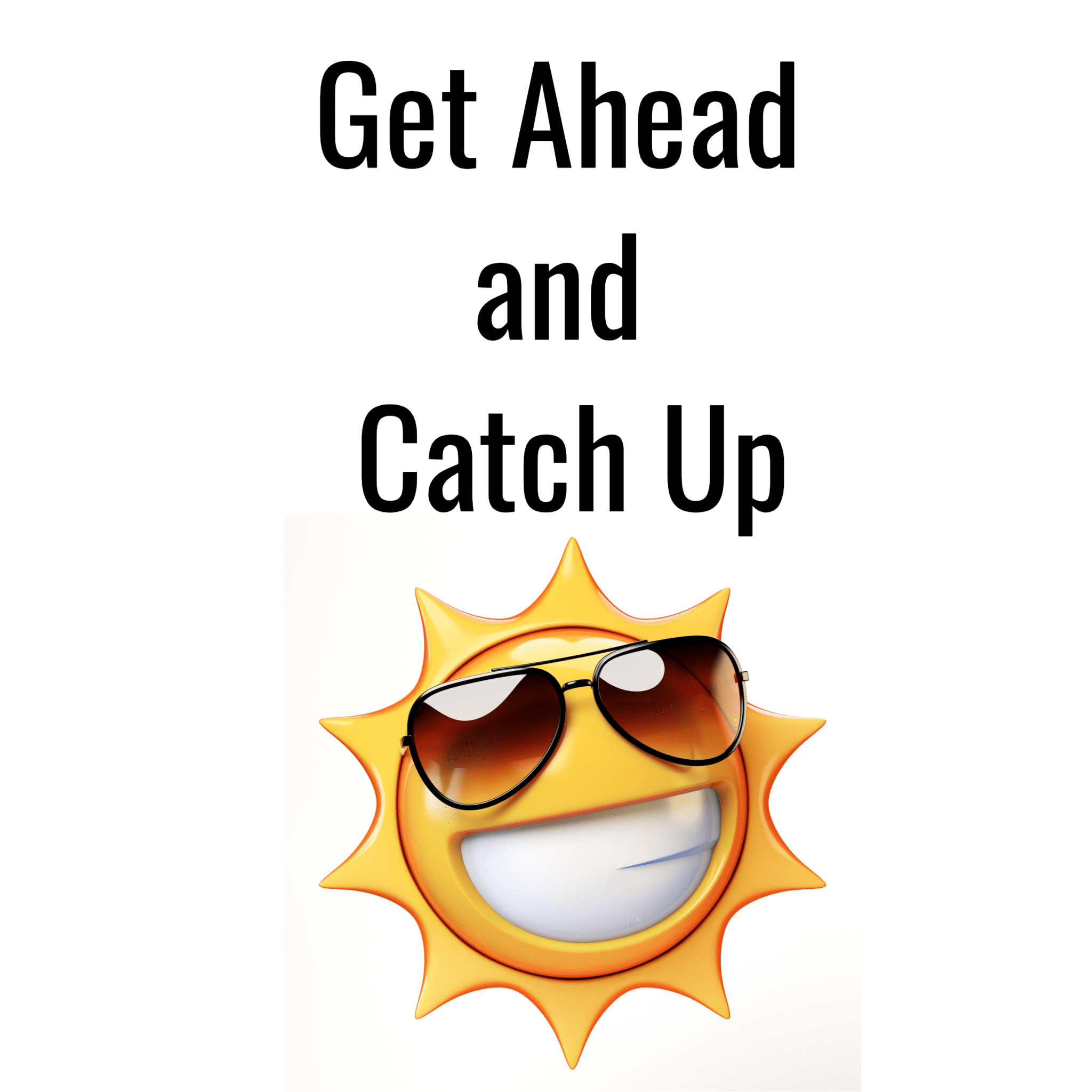 Get Ahead and Catch Up 